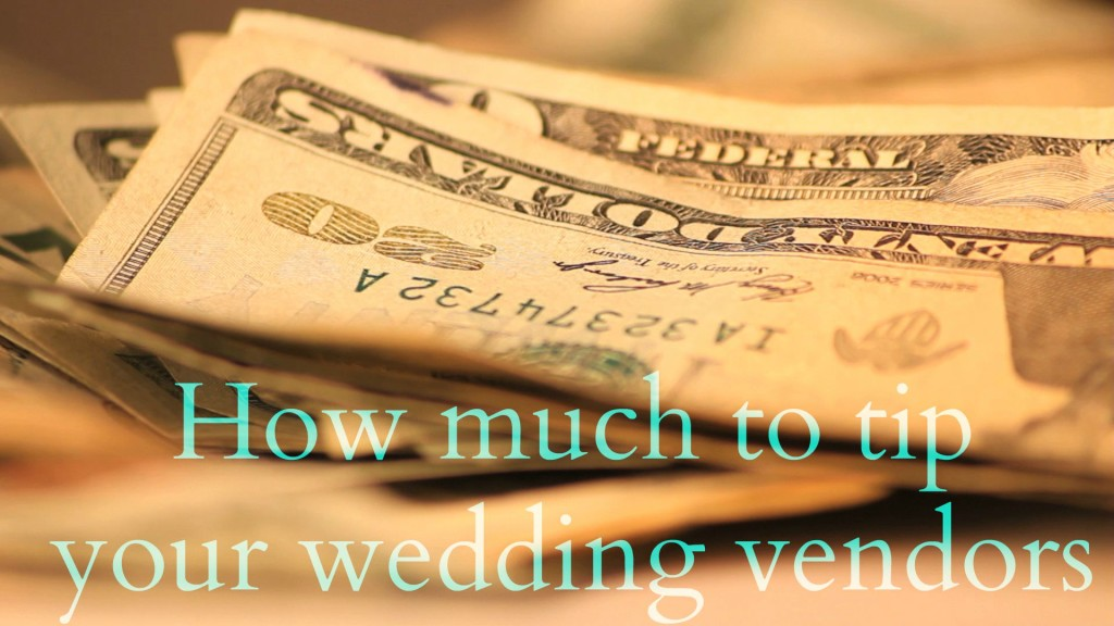 How Much To Tip Wedding Vendors.Tipping Your Wedding Vendors Simply Elegant Wedding Planning