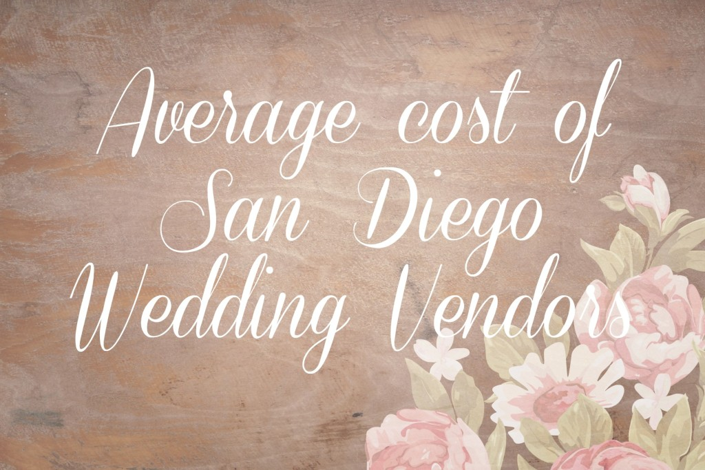 cost of wedding in san diego san diego wedding blog san diego wedding planner