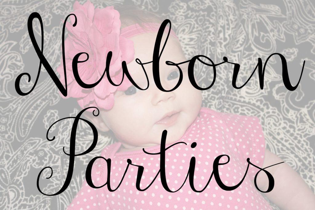 Newborn Parties