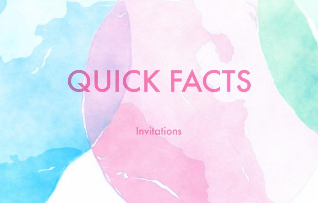 quick facts- invitations